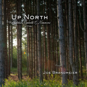 Up North: Reflections, Moments & Memories